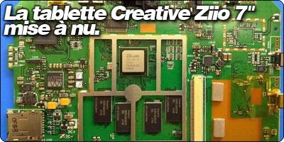 La tablette Creative Ziio 7'' mise à nu.