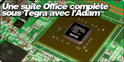 Une suite Office complète  sous Tegra avec l'Adam de Notion Ink.