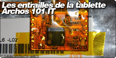Les entrailles de la tablette Archos 101 IT
