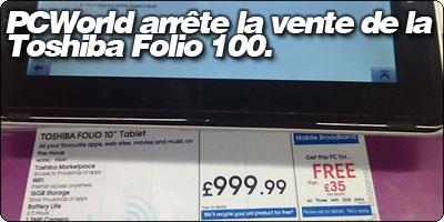 PCWorld arrête la vente de la Toshiba Folio 100, trop de retours.