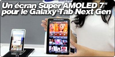 Un écran Super AMOLED 7 pouces pour le Galaxy Tab Next Gen