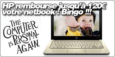 HP rembourse jusqu'à 120€ votre netbook : Bingo !!!