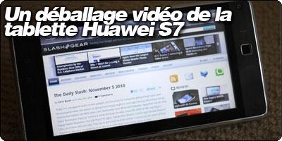 Un déballage vidéo de la tablette Huawei S7