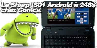 Le Sharp IS01 Android à 248$ chez Conics.