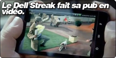 Le Dell Streak fait sa pub en vidéo.