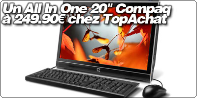 Un All In One 20 pouces Compaq à 249.90€ chez TopAchat : SG2-110FR