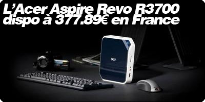 L'Acer Aspire Revo R3700 disponible à 377.89€ en France