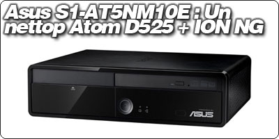 Asus S1-AT5NM10E : Un  nettop Atom D525 + ION NG