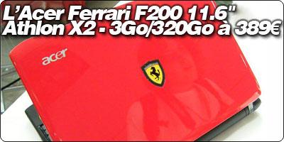 L'Acer Ferrari F200 11.6 pouces Athlon X2 - 3Go/320Go à 389€