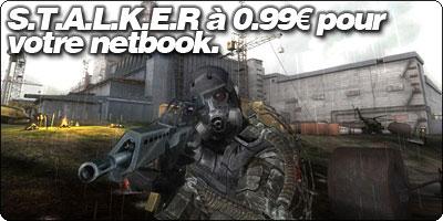 S.T.A.L.K.E.R à 0.99€ pour votre netbook.