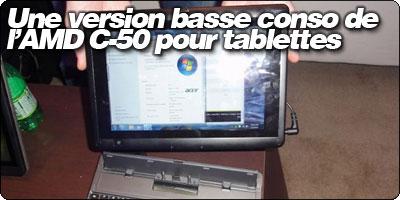 Une version basse conso de l'AMD C-50 pour tablettes