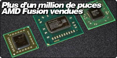 Plus d'un million de puces AMD Fusion vendues