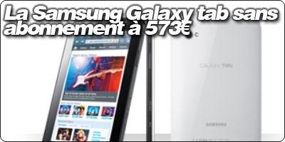 La Samsung Galaxy tab sans abonnement à 573€
