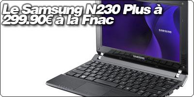 Le Samsung N230 Slim à 299.90€ à la Fnac.