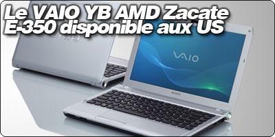 Le VAIO YB sous AMD Zacate E-350 disponible aux US à partir de 600$