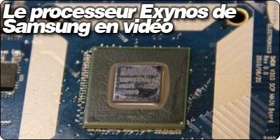 Le processeur Exynos 4210 de Samsung en vidéo