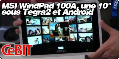 MSI WindPad 100A, une tablette 10 pouces sous Tegra2 et Android