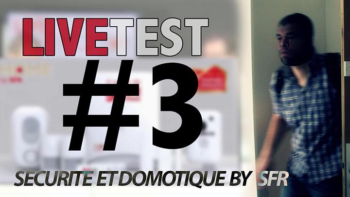 LiveTest #3 : Home by SFR -  domotique, vidéo et sécurité pour la maison