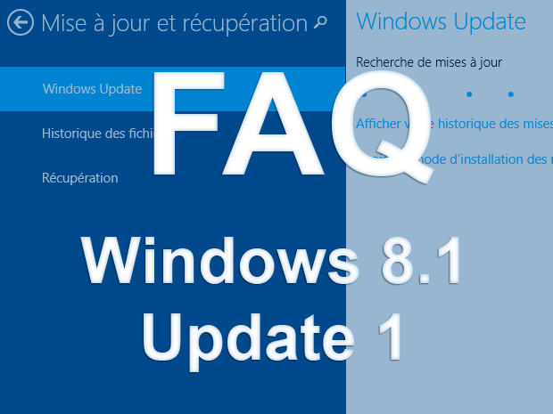 FAQ Update 1 Windows 8.1 : comment télécharger, installer...