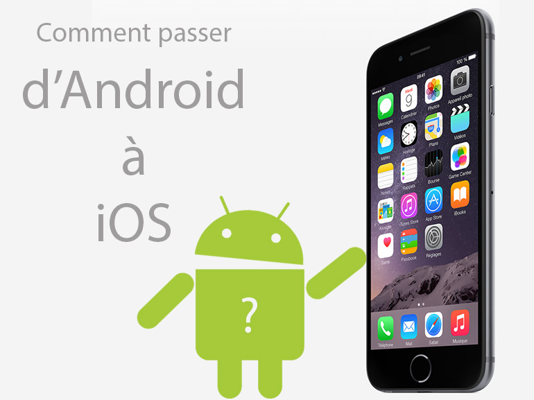 Comment passer d'un smartphone Android à un iPhone iOS