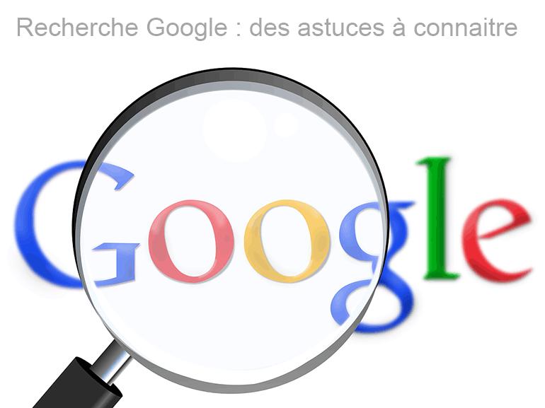 10 astuces pour améliorer ses recherches Google