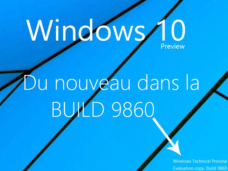 Windows 10 : les nouveautés de la mise à jour build 9860