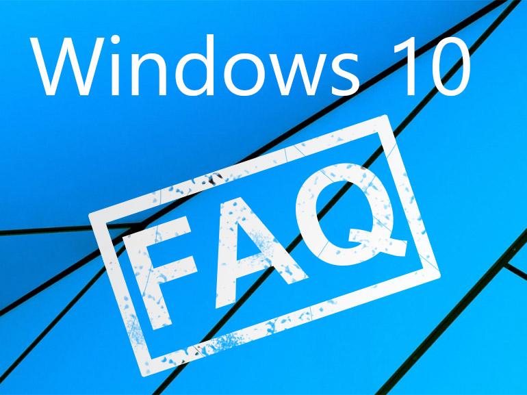 Windows 10 FAQ : questions, réponses et solutions
