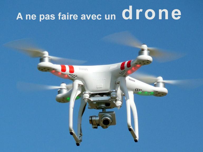 5 choses interdites avec un drone