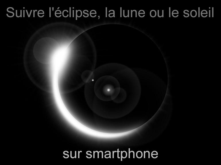 9 applications pour suivre l'éclipse, la lune ou le soleil sur smartphone