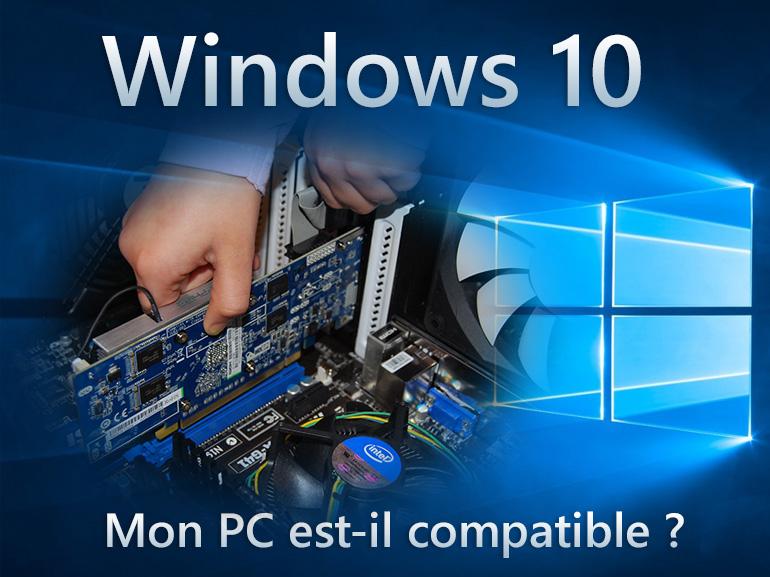 Windows 10 : mon PC est-il compatible ?