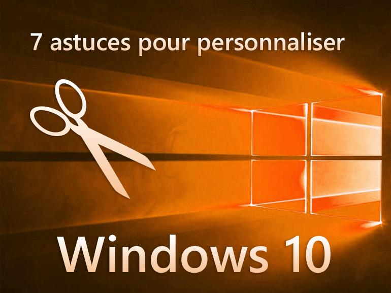 7 astuces pour personnaliser Windows 10