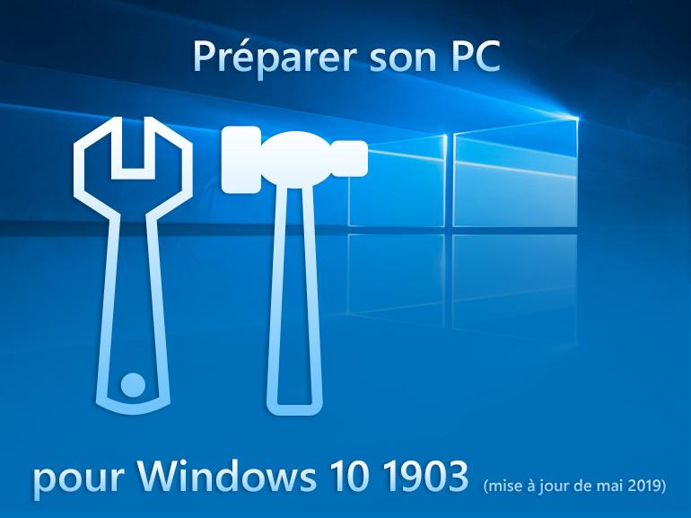 Windows 10 1903 mai 2019 : préparer son PC à la mise à jour