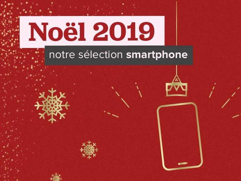 Notre sélection des meilleurs smartphones à offrir pour Noël 2019