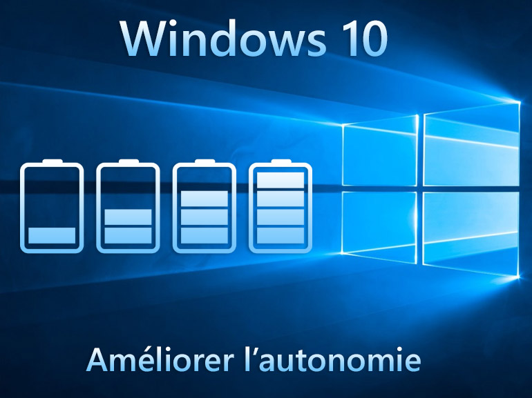 Windows 10 : comment améliorer l'autonomie de la batterie d'un PC portable