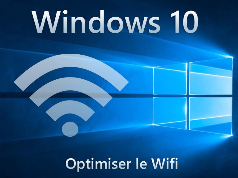 Windows 10 : comment optimiser les performances du Wifi