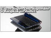 L'Acer Aspire One sera en vente à Bangkok pour 290€ en juillet.