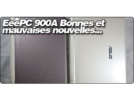Le EeePC 900A face au EeePC 900 : bonnes et mauvaise nouvelles