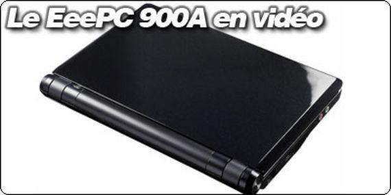 Le EeePC 900A se dévoile en vidéo.