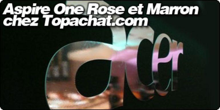 Les Acer Aspire One Pink et Brown dispo chez Topachat.com.