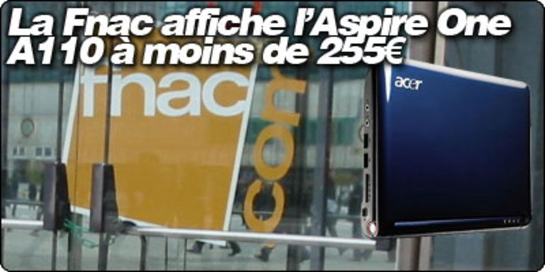 La Fnac va faire une vente flash d'Acer Aspire One A110 à 13h : 254 € !