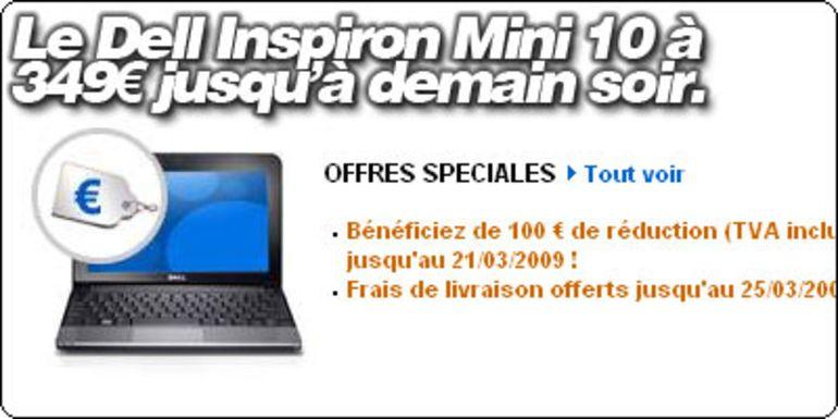 Le Dell Inspiron Mini 10 160 Go à 349 € et sans frais de port jusqu'à demain.