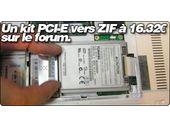 Un kit PCI-Express vers ZIF apparait sur le forum.