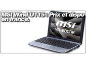 MSI Wind U115 Hybrid prix et disponibilité en France.