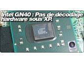 L'Intel GN40 n'assure de décodage matériel que sous Windows Vista.