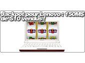 Lenovo décroche le Jackpot avec 267 000 netbooks vendus !
