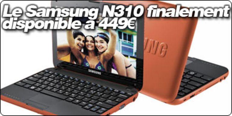 Le Samsung N310 finalement disponible à 449 €.