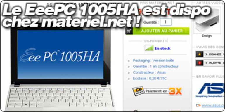 Le EeePC 1005HA-M est dispo à 299.90€ chez Materiel.net