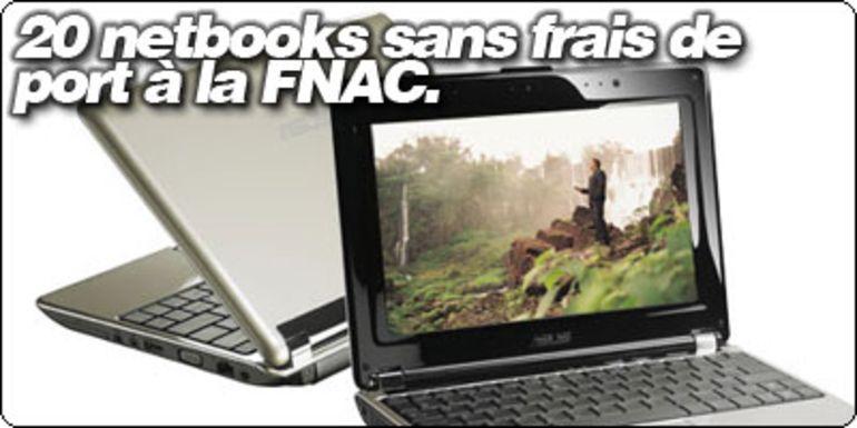 20 netbooks sans frais de port à la FNAC.