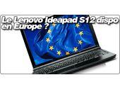 Le Lenovo Ideapad S12 sous ION annoncé en Europe.