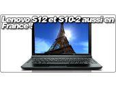Les Lenovo Ideapad S12 et S10-2 seront bien commercialisés en France.